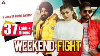 Weekend Fight V Jass Gurlej Akhtar Free MP3 Song Download 320 Kbps