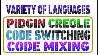 PIDGIN | CREOLE | CODE MIXING | CODE SWITCHING | VARIETIES OF LANGUAGE | ENGLISH LITERATURE | RPSC