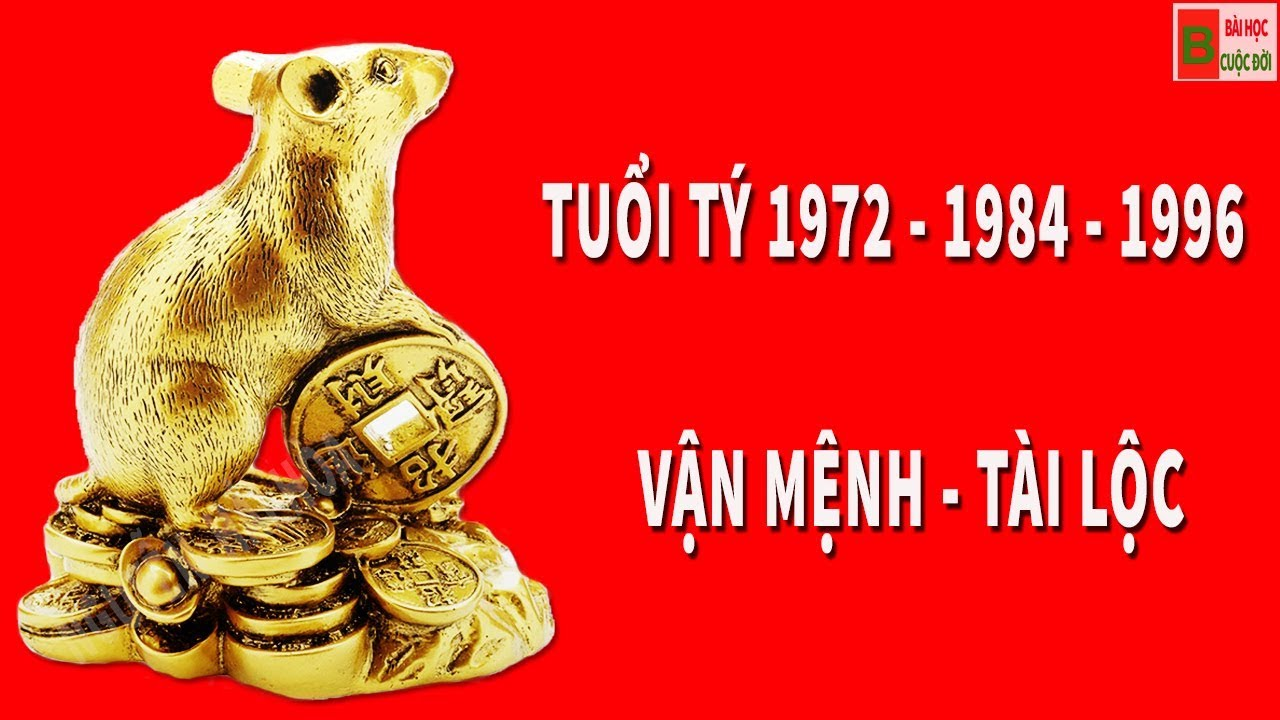Tử vi chi tiết tuổi TÝ 1972-1984-1996 Chuẩn Công Danh Nghề Nghiệp - Tử vi 12 con giáp