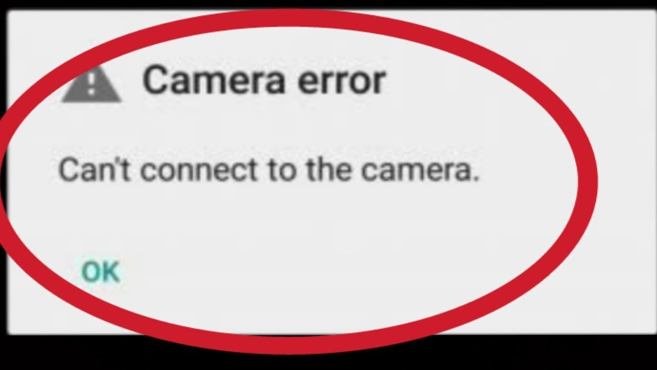 3+ Fixes For 'Can't Connect To Camera Error' On Android - The Error