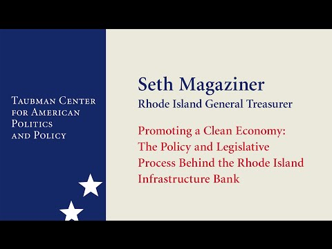 Seth Magaziner ─ Promoting a Clean Economy: The Policy and Process Behind the RI Infrastructure Bank