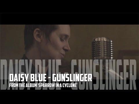 DAISY BLUE - GUNSLINGER | OFFICIAL VIDEO