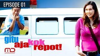Gitu Aja Kok Repot - Episode 01