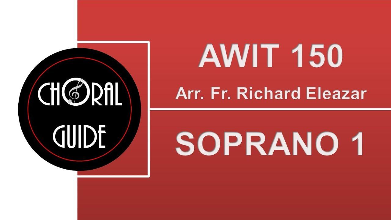 Download Awit 150 - SOPRANO 1 (Arr R Eleazar)