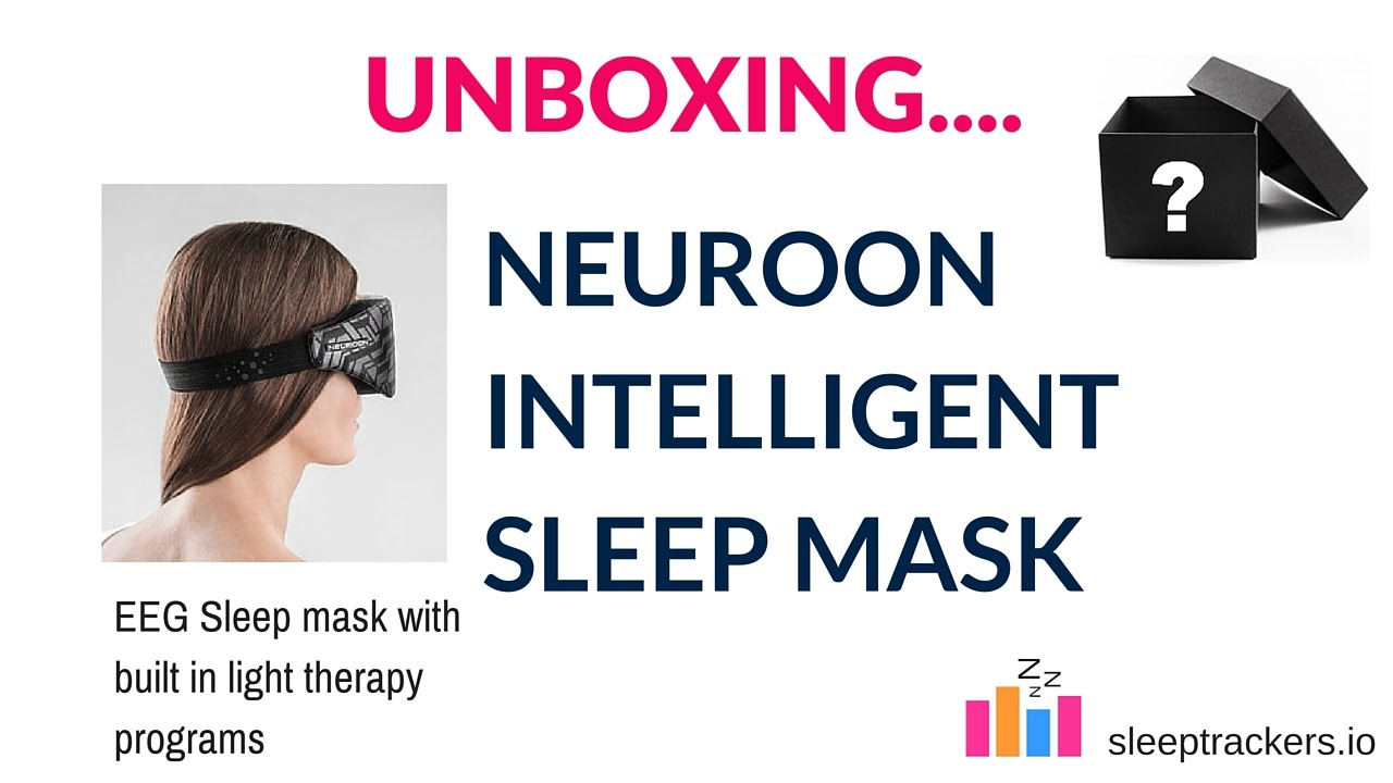 Unboxing: Neuroon Intelligent Sleep Mask Review