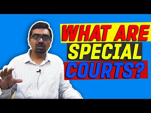 What are Special courts?