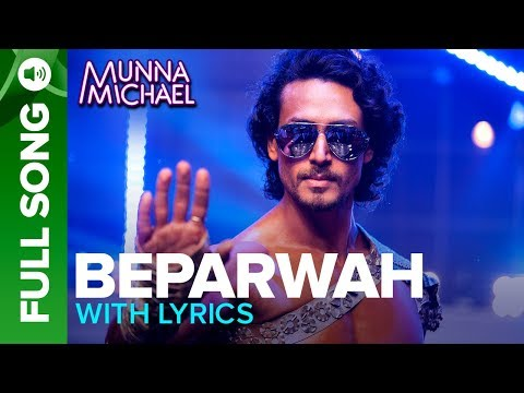 Beparwah - (Lyrical Video Song) |Tiger Shroff, Nidhhi Agerwal & Nawazuddin Siddiqui
