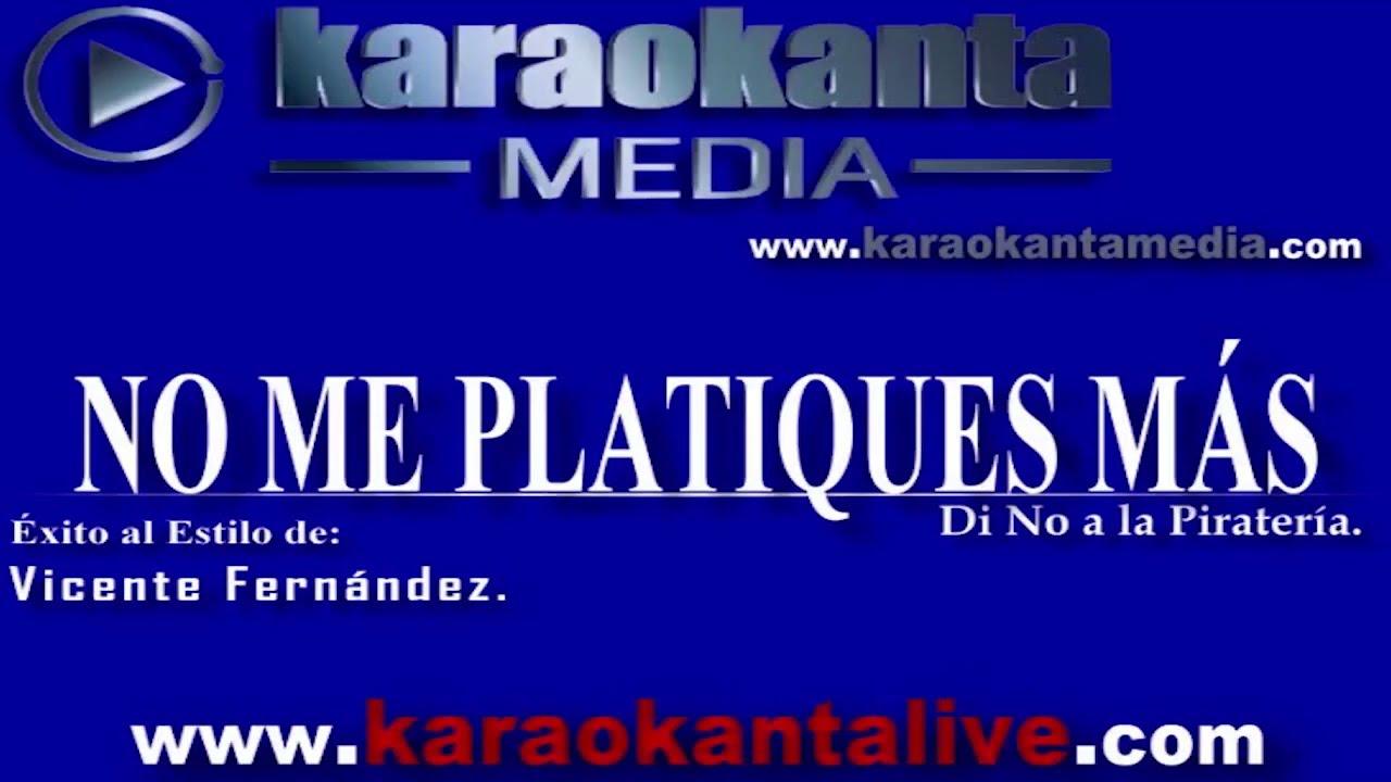 Karaokanta Live! - Vicente Fernández - No me platiques más(DEMO)