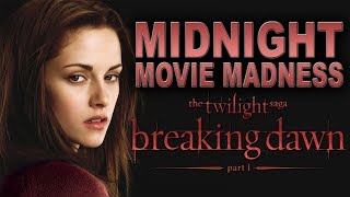 Midnight Movie Madness | The Twilight Saga: Breaking Dawn Part 1 Review