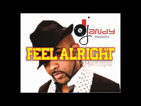 FEEL ALRIGHT MIXTAPE - ( DJ ANDY ) CHILL OUT MIX