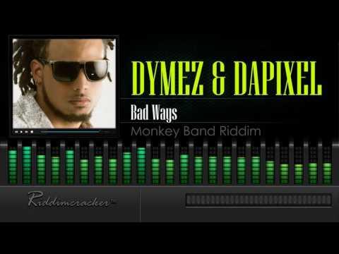 Dymez & DaPixel - Bad Wayz (Monkey Band Riddim) [Soca 2016] [HD]