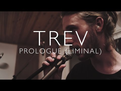 trev---prologue-(liminal)-live-session
