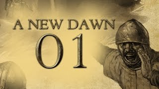 A New Dawn (Warband Mod - Special Feature) - Part 1