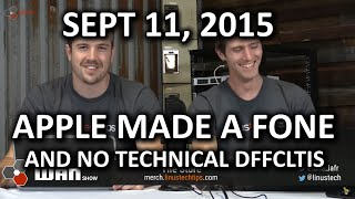 The WAN Show - NO MORE TECHNICAL DIFFICULTIES!! - September 11, 2015