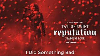 Taylor Swift - I Did Something Bad (Live at reputation Stadium Tour Netflix)