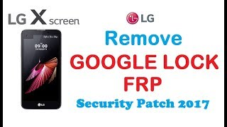 LG - Remove Google Account Protection / FRP - Security patch 2017-03-01