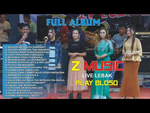 FULL ALBUM Z MUSIC LEBAK PLAYER BLOSO