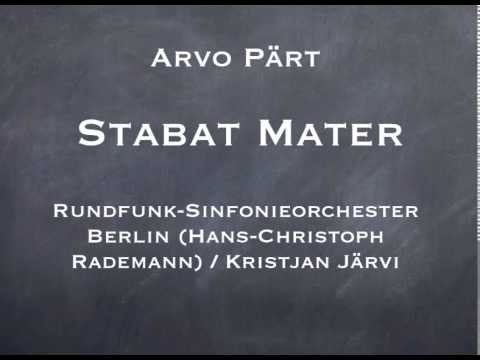 Arvo Pärt - Stabat Mater for Mixed Chorus and Orchestra (2008)