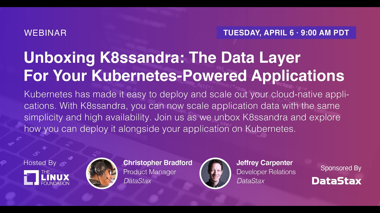 Unboxing K8ssandra: The Data Layer For Your Kubernetes-Powered Applications