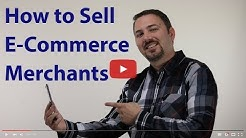 How to Sell E-Commerce Merchants