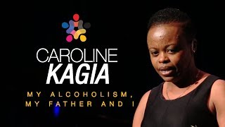 Caroline Kagia-My Alcoholism, My Father and I