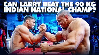 CAN LARRY WHEELS BEAT THE 90 KG INDIAN NATIONAL ARM WRESTLING CHAMP?