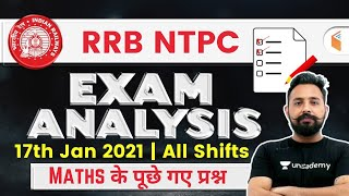 RRB NTPC Exam Analysis (17 January 2021) | Maths All Shifts Questions by Rahul Deshwal