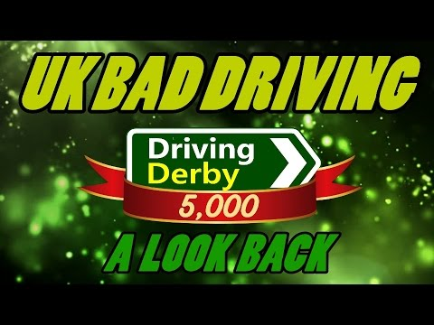 UK BAD DRIVING - Driving Derby Collection!