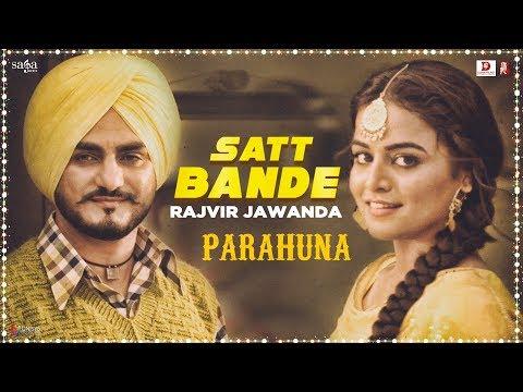 Rajvir Jawanda - Satt Bande | Tanishq Kaur | Kulwinder Billa, Wamiqa Gabbi | Parahuna | Punjabi Song