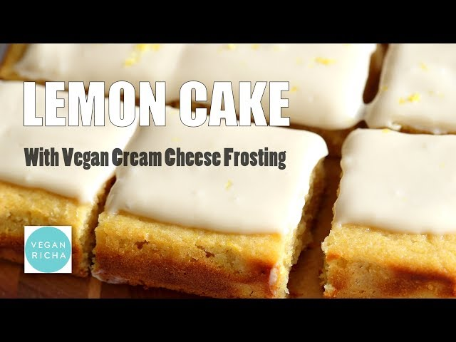 Vegan Lemon Cake with Cream Cheese Frosting | VEGAN RICHA RECIPES