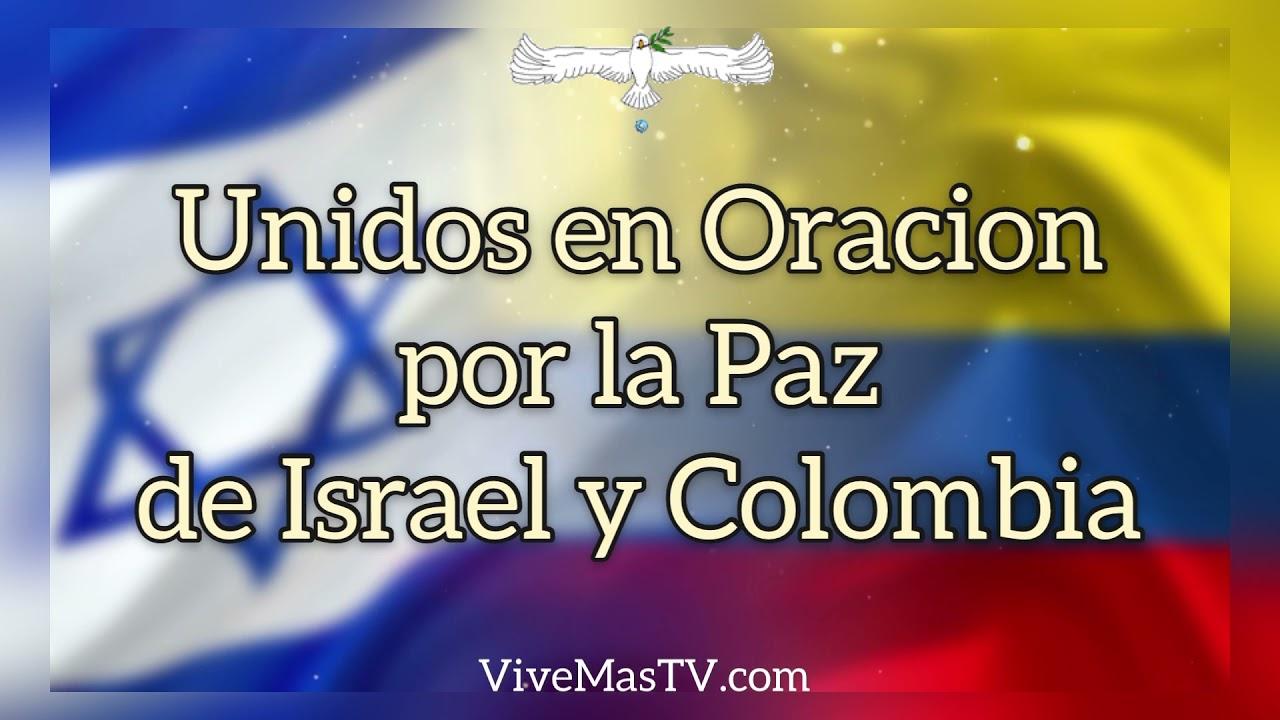 🕊 Unidos en Oracion por la Paz de Israel y Colombia