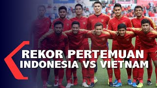 Ini Dia Rekor Pertemuan Indonesia VS Vietnam Jelang Final SEA Games 2019