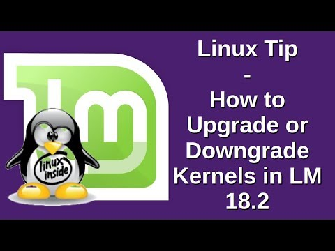 Linux Tip | How to Upgrade or Downgrade Kernels in LM 18.2