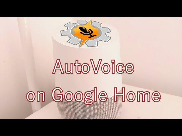 AutoVoice for Google Home brings fully custom commands to your home