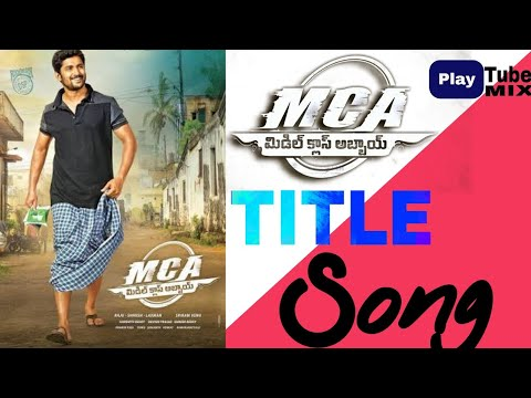 MCA(Middle Class Abbayi) Title Song |...