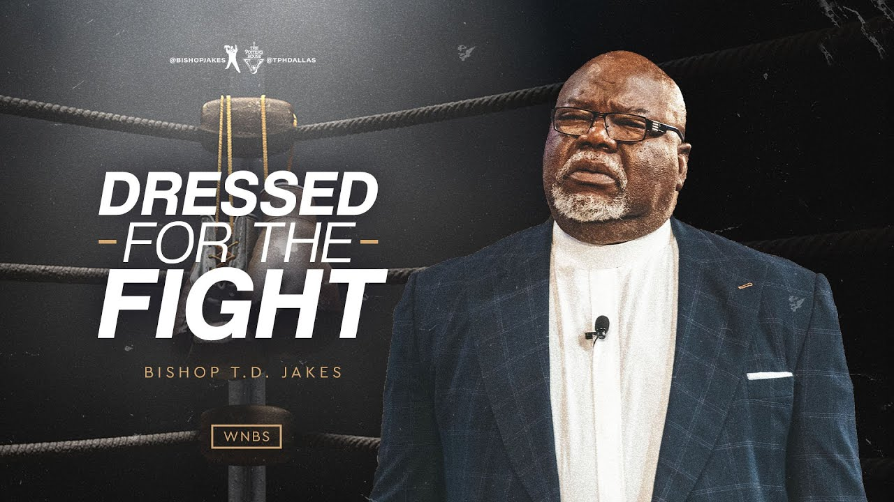 Download Dressed for the Fight - Bishop T.D. Jakes