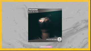 Tim3bomb - Back to You