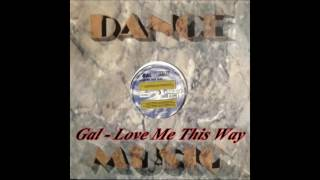 Gal - Love Me This Way (Euro Xnted)