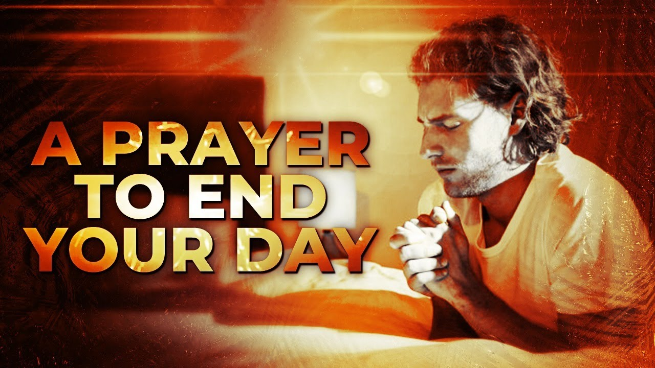 End Your Day With This Prayer | God Wants To Bless You Tonight !!