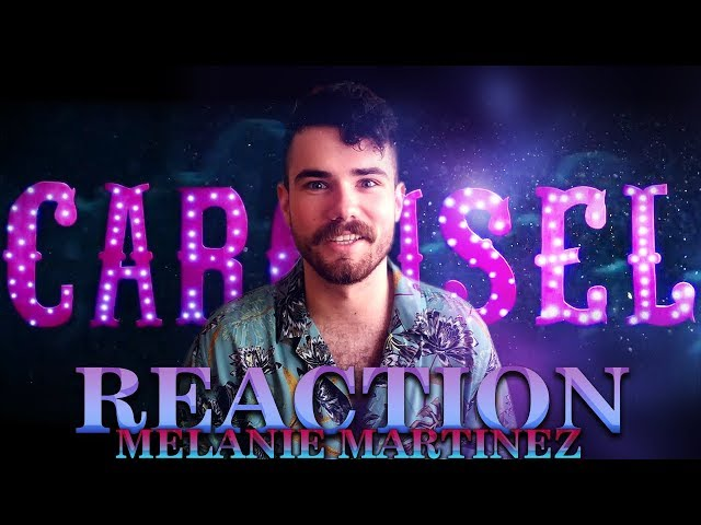 MELANIE MARTINEZ - CAROUSEL   VIDEO REACTION / REACCIÓN   MR.GEORGE