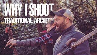 Why I do archery Traditional/Instinctive Archery