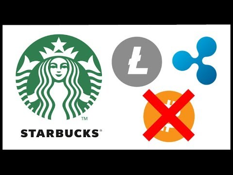 Starbucks Working on Accepting Crypto - Won't Accept Bitcoin - Will They Accept XRP Litecoin Ether?