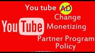 Youtube Change monetizing  Partner Program Policy 2017