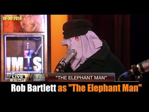 Rob Bartlett as 'The Elephant Man'