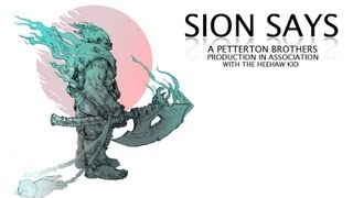 Repeat youtube video League of Legends : Sion Says
