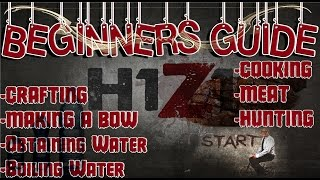 H1z1 - Beginners Guide - Crafting/bows/food/water/boiling Water/cooking Meat - Survival Guide