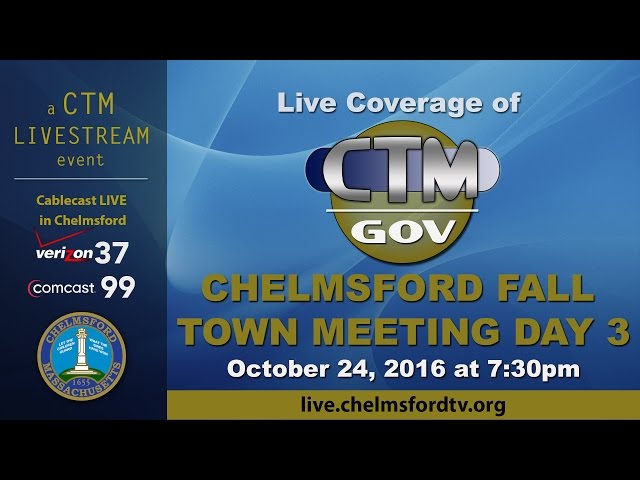 Chelmsford Fall Town Meeting 3 Oct. 24, 2016