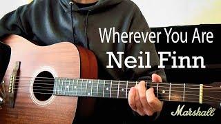 Wherever You Are - Neil Finn (acoustic)