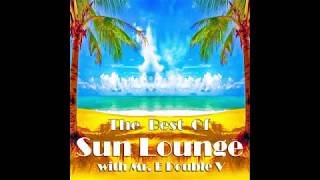 The Best Of Sun Lounge With Mr E Double V 2017