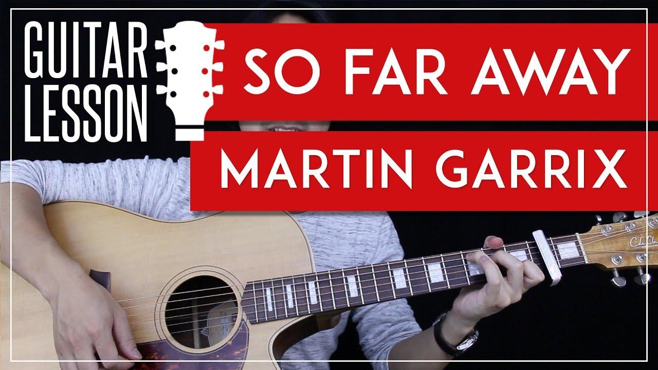 So Far Away Guitar Tutorial Martin Garrix Guitar Lesson Easy